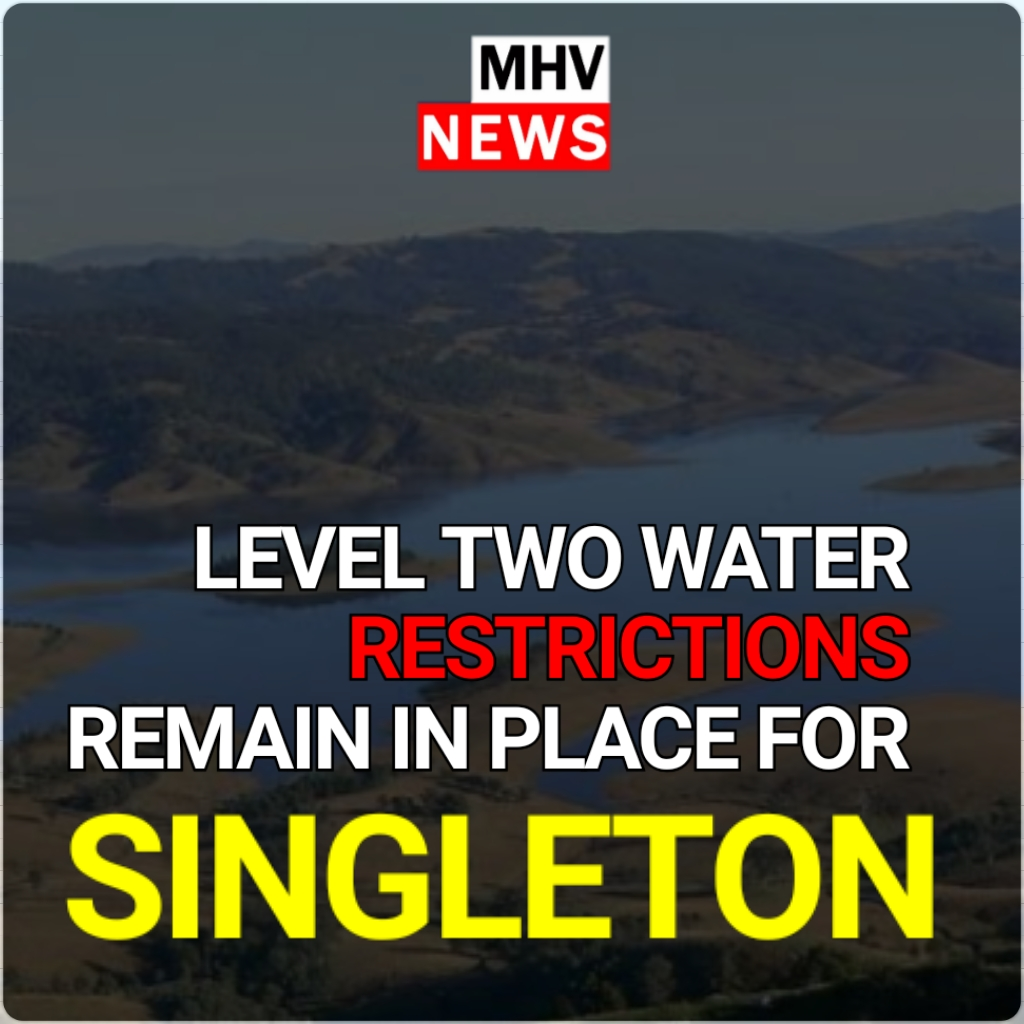 LEVEL TWO WATER RESTRICTIONS REMAIN IN PLACE FOR SINGLETON IN SPITE OF GOOD RAIN